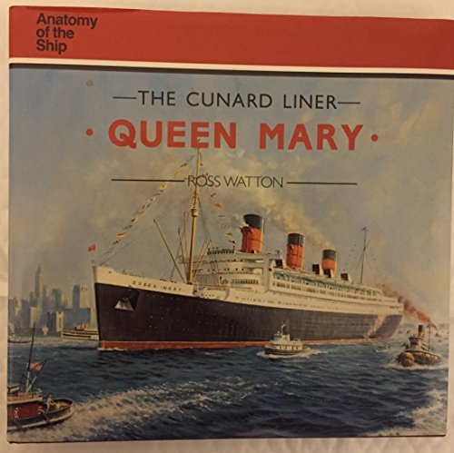 9780870215995: The Cunard Liner Queen Mary (Anatomy of the Ship)