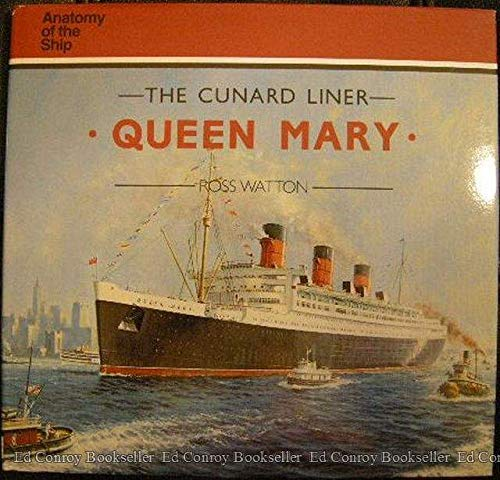 Cunard Liner Queen Mary. Anatomy of the: Watton, Ross