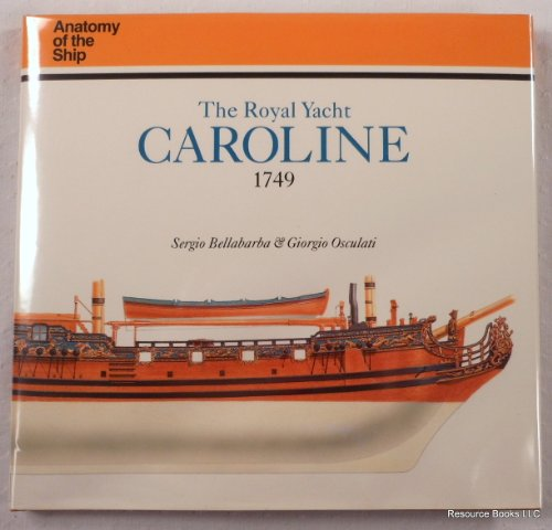 9780870216008: The Royal Yacht Caroline, 1749 (Anatomy of the Ship)