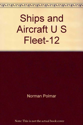9780870216435: The Ships and Aircraft of the U.S. Fleet, 12th Edition