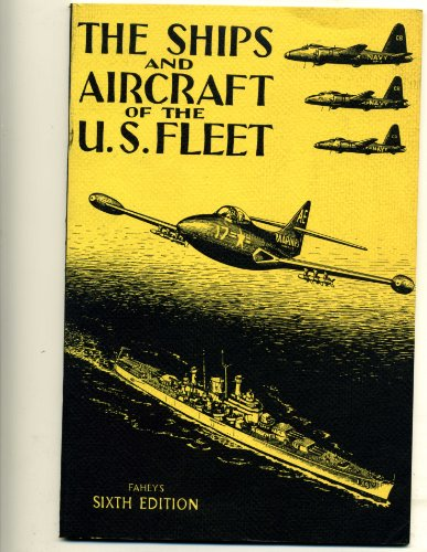 The Ships and the Aircraft of the: Fahey, James C.