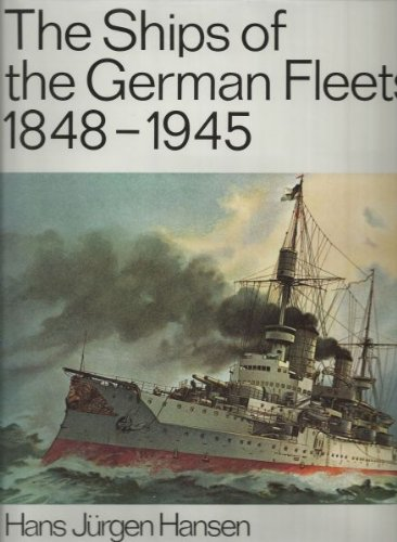 The Ships Of The German Fleets 1848-1945