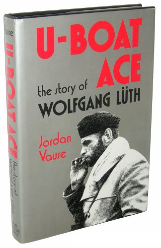 9780870216664: U-Boat Ace: The Story of Wolfgang Luth