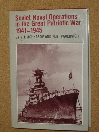 9780870216732: Soviet Naval Operations in the Great Patriotic War, 1941-1945