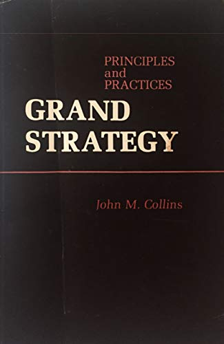 9780870216831: Grand Strategy: Principles and Practices