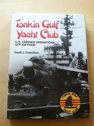 9780870216961: Tonkin Gulf Yacht Club: U.S. Carrier Operations off Vietnam
