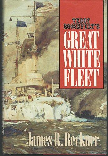 9780870216978: Teddy Roosevelt's Great White Fleet