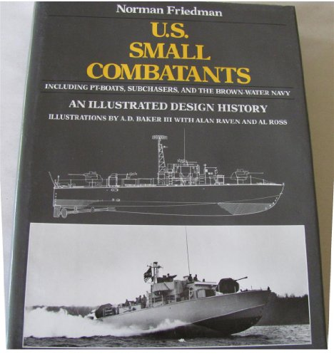 9780870217135: U.S. Small Combatants, Including Pt-Boats, Subchasers, and the Brown-Water Navy: An Illustrated Design History
