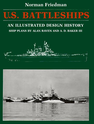 U.S. Battleships: An Illustrated Design History (0870217151) by Norman Friedman