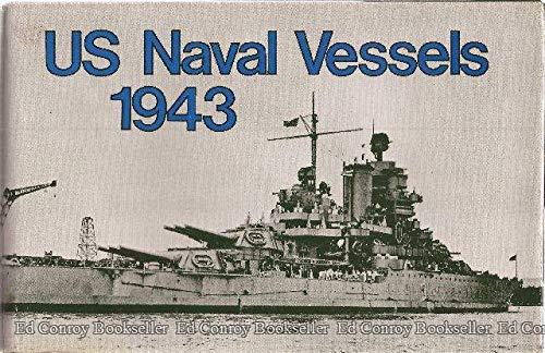 9780870217241: U.S. Naval Vessels, 1943