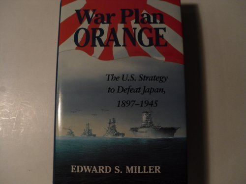 9780870217593: War Plan Orange: United States Strategy to Defeat Japan, 1897-1945