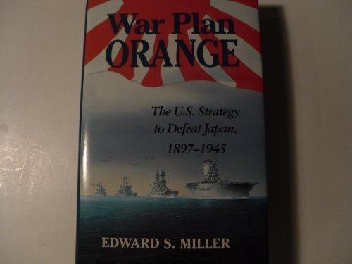 9780870217593: War Plan Orange: The U.S. Strategy to Defeat Japan, 1897-1945