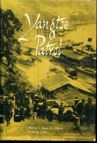 Yangtze Patrol: The U.S. Navy in China: Tolley, Kemp