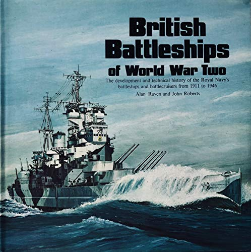 9780870218170: British Battleships of World War Two: The Development and Technical History of the Royal Navy's Battleships and Battlecruisers from 1911 to 1946