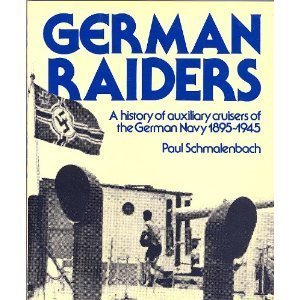 9780870218248: german raiders a history of auxiliary cruisers of the German Navy 1895-1945 b...