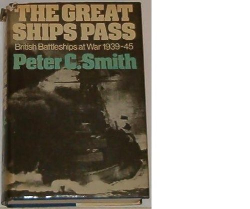 9780870218262: The great ships pass: British battleships at war, 1939-1945
