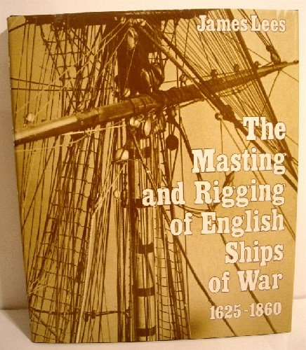 9780870218477: Title: The Masting and Rigging of English Ships of War 16