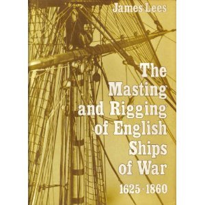 9780870218477: The Masting and Rigging of English Ships of War 1625-1860