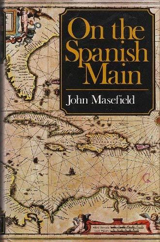 On the Spanish Main: Masefield, John