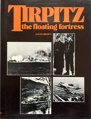 9780870218835: Tirpitz: The floating fortress