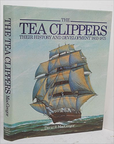9780870218842: Tea Clippers: Their History and Development, 1833-1875