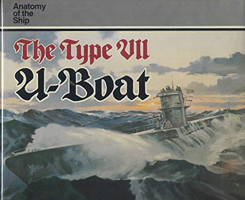 The Type VII U-Boat (Anatomy of the Ship Ser., No. 3): Westwood, David