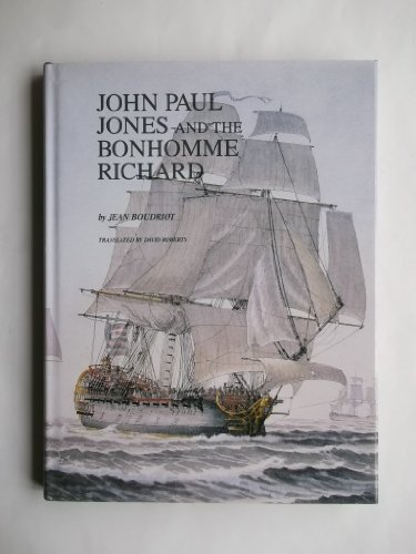 9780870218927: John Paul Jones and the Bonhomme Richard: A Reconstruction of the Ship and an Account of the Battle With H.M.S. Serapis