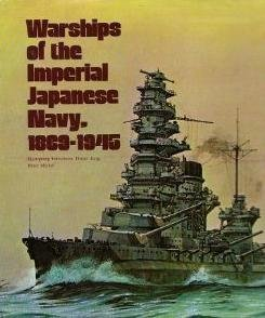 9780870218934: Warships of the Imperial Japanese Navy, 1869-1945