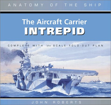 9780870219016: The Aircraft Carrier Intrepid (Anatomy of the Ship)