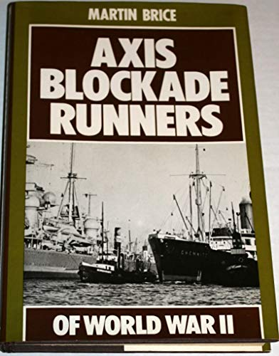 9780870219085: Axis blockade runners of World War II [Hardcover] by Brice, Martin Hubert
