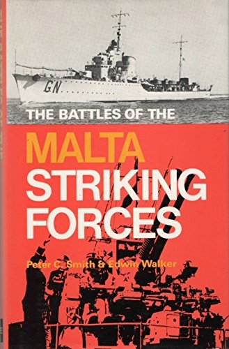9780870219153: The Battles Of The Malta Striking Forces [Hardcover] by Smith Peter C. & Walk...