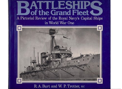 Battleships of the Grand Fleet: Trotter, W. P. & Robert A. Burt
