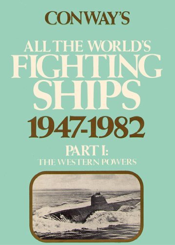 9780870219184: Conway's All the World's Fighting Ships, 1947-1982: The Western Powers