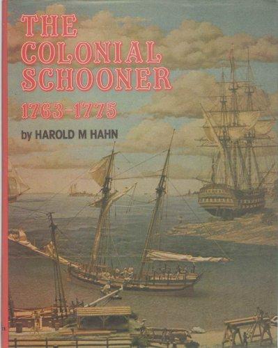 Colonial Schooner : 1763-1775: Hahn, Harold M.