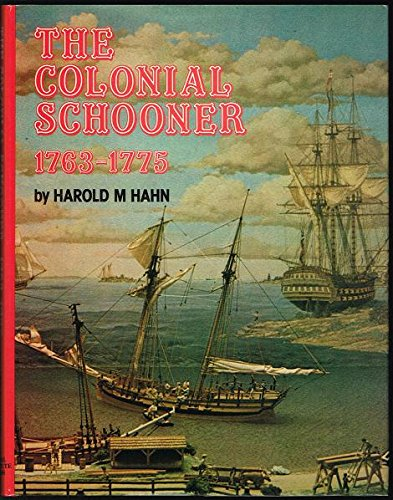 Colonial Schooner: Seventeen Hundred and Sixty-Three Thru Seventeen Hundred and Seventy-Five: Hahn,...