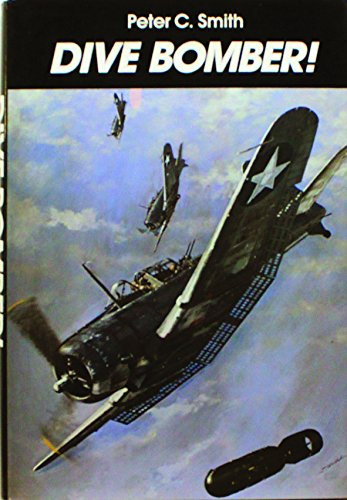 DIVE BOMBER ! an illustrated history.: Smith, Peter C.