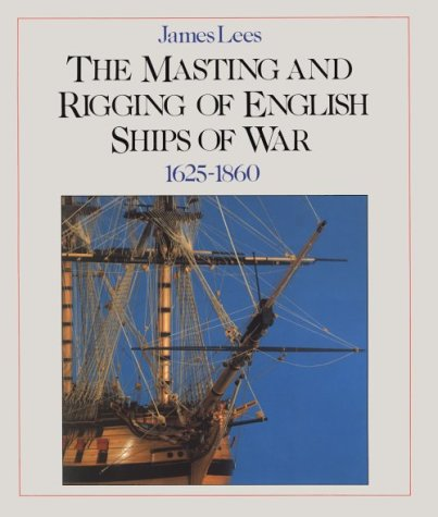 9780870219481: The Masting and Rigging of English Ships of War, 1625-1860