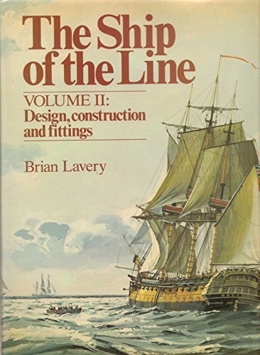The Ship of the Line, Vol. 2: Design, Construction, and Fittings (0870219537) by Brian Lavery