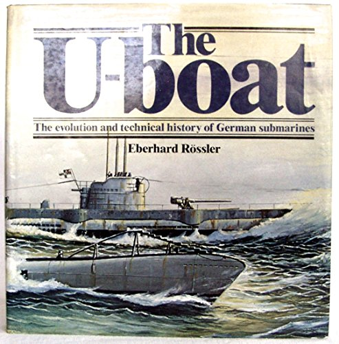 9780870219665: The U-boat: The Evolution and Technical History of German Submarines