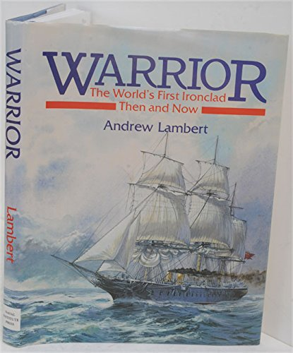 Warrier: The World's First Ironclad Then and Now