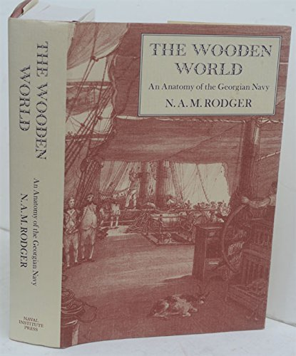 9780870219870: Wooden World: An Anatomy of the Georgian Navy