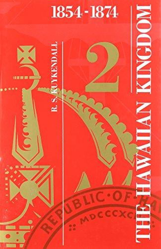 Hawaiian Kingdom: 1854-74 v.2 (Hardback): Ralph S. Kuykendall