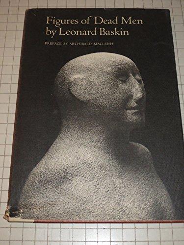 Figures of Dead Men Leonard Baskin; Hyman
