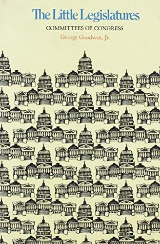 Little Legislatures: Goodwin, George