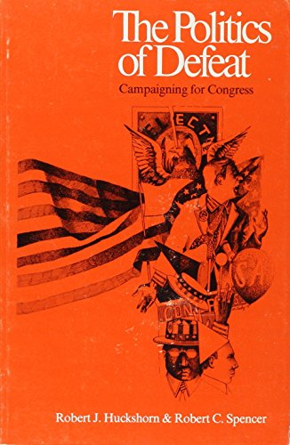 9780870230783: The Politics of Defeat: Campaigning for Congress