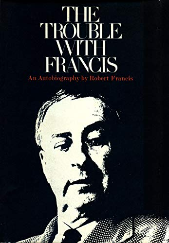 9780870230837: The Trouble with Francis