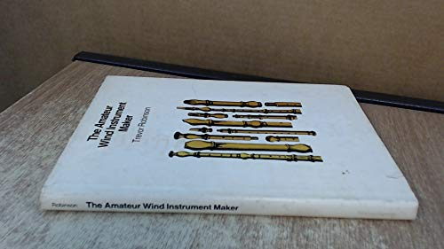 9780870231186: The Amateur Wind Instrument Maker