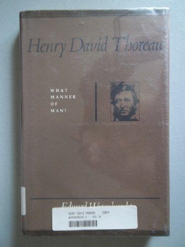 Henry David Thoreau, what manner of man?: Wagenknecht, Edward