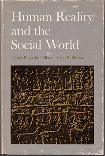 9780870231735: Human Reality and the Social World: Ortega's Philosophy of History