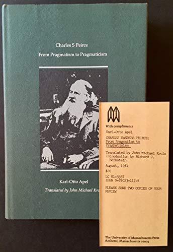 9780870231773: Charles S. Peirce: From Pragmatism to Pragmaticism